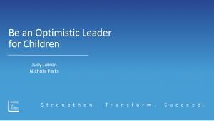 Be an Optimistic Leader for Children